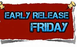 Early Release Friday